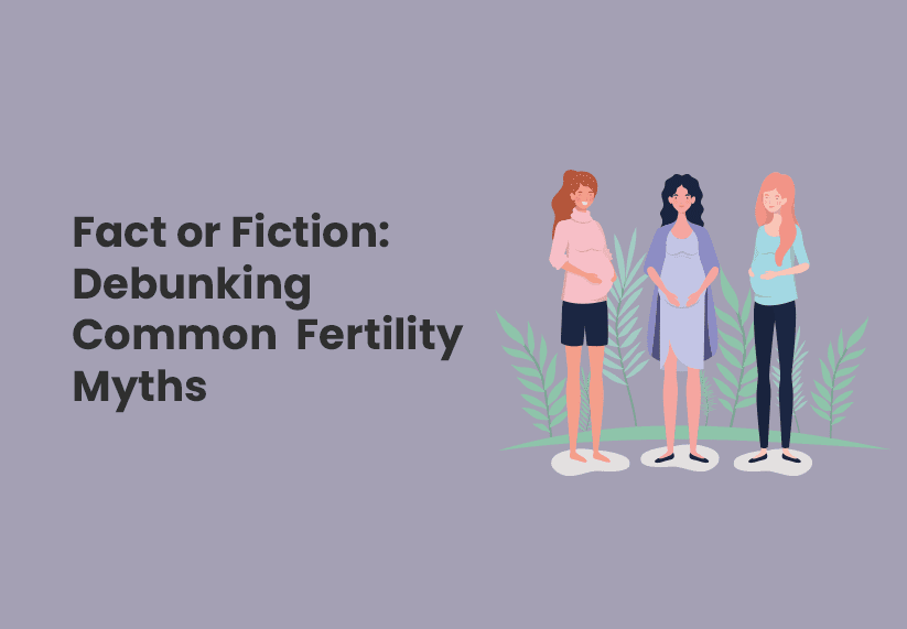Can You Tell Fact or Fiction? Debunking Common Fertility Myths Quiz