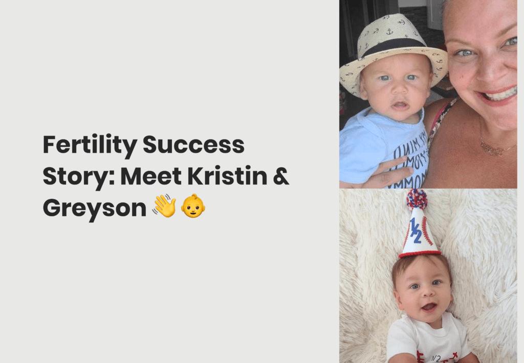 Fertility Success Story: Meet Kristin & Greyson 👋 👶
