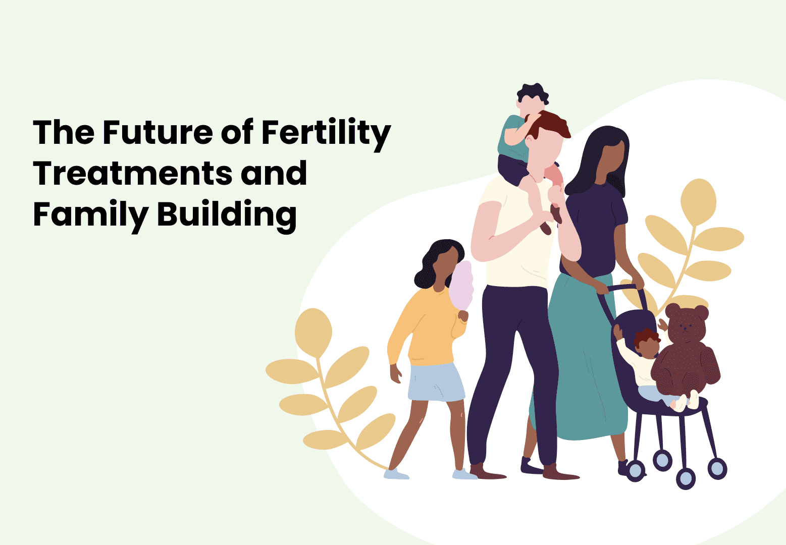 The Future of Fertility Treatments and Family Building in 2021