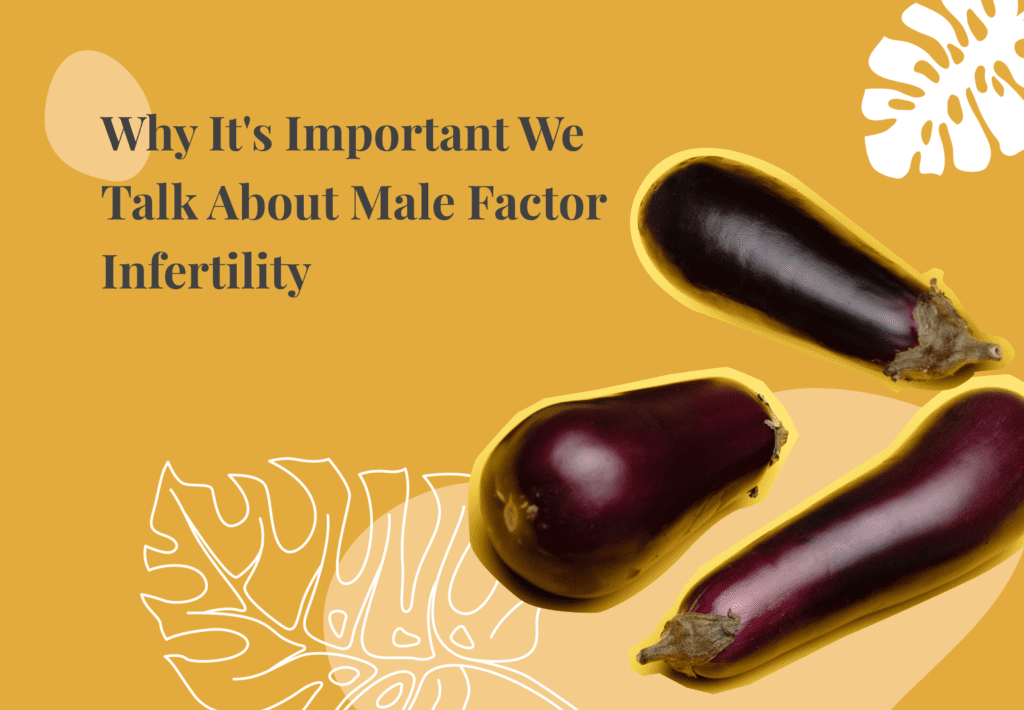 7 Major Reasons to Talk About Male Factor Infertility